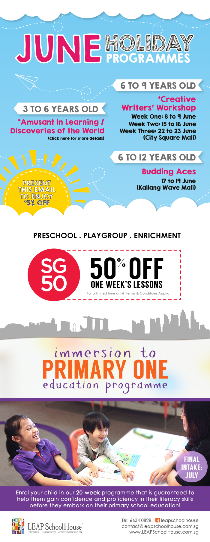June Holiday Programmes for 3 to 12 years old. SG50 50% Off One Week's Lessons. Immersion to Primary One education programme final intake.